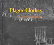The Plague Clothes by Robert Alan Jamieson and Taproot Press